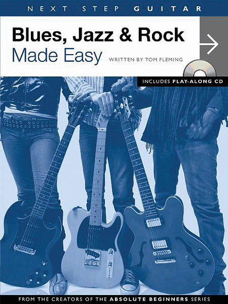 Next Step Guitar - Blues, Jazz & Rock Made Easy