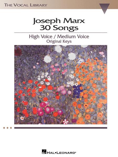 Joseph Marx - 30 Songs