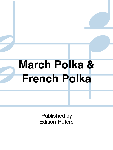 March Polka & French Polka