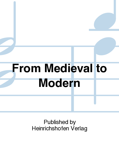 From Medieval to Modern
