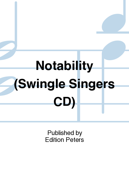 Notability (Swingle Singers CD)