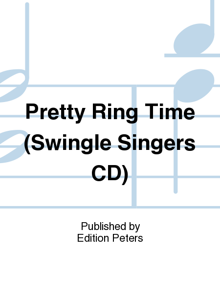 Pretty Ring Time (Swingle Singers CD)