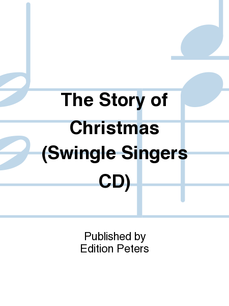 The Story of Christmas (Swingle Singers CD)