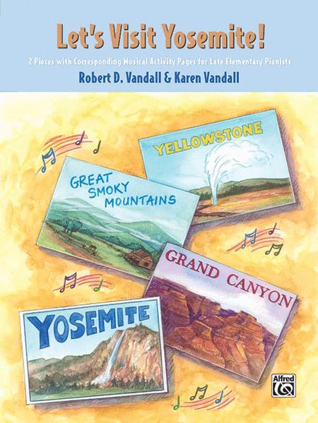 Let's Visit Yosemite!