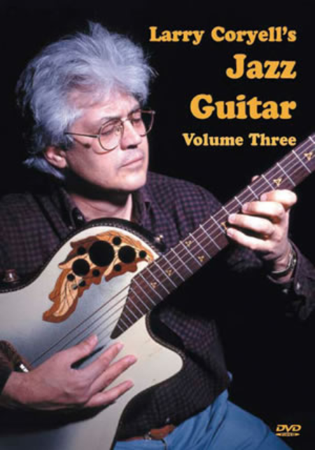 Larry Coryell's Jazz Guitar Volume 3