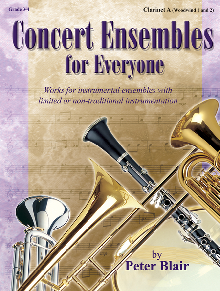 Concert Ensembles for Everyone - Clarinet A (WW 1 and 2)