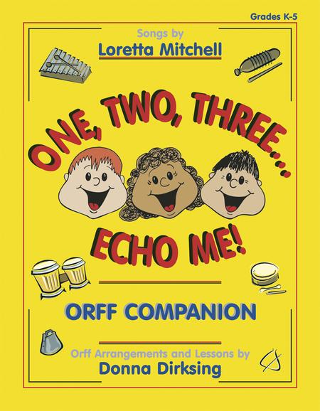 One, Two, Three...Echo Me! - Orff Companion