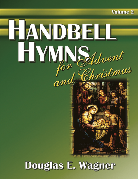 Handbell Hymns for Advent and Christmas, Vol. 2