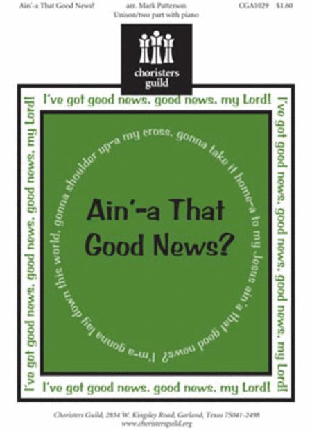 Ain'-a That Good News?