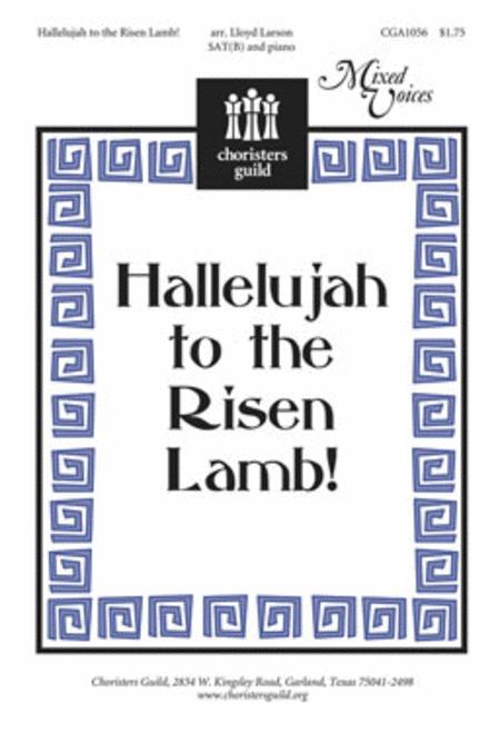 Hallelujah to the Risen Lamb!