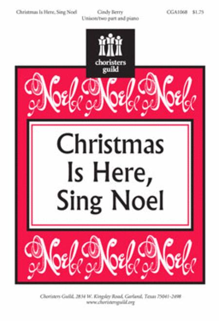 Christmas Is Here, Sing Noel