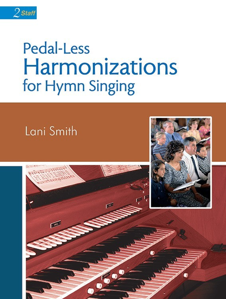 Pedal-Less Harmonizations for Hymn Singing