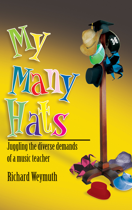 My Many Hats: Juggling the Diverse Demands of a Music Teacher