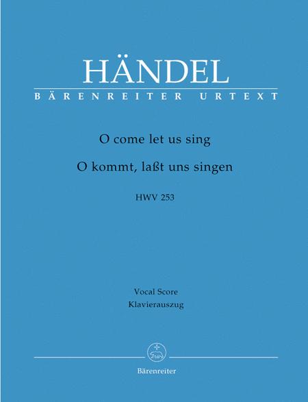O come let us sing / O kommt, lasst uns singen HWV 253