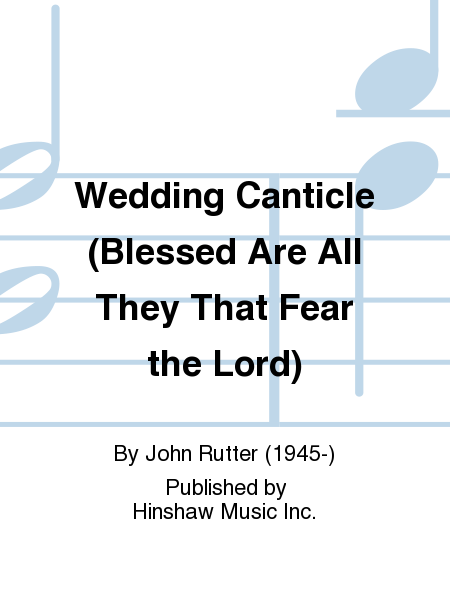 Wedding Canticle (Blessed Are All They That Fear the Lord)