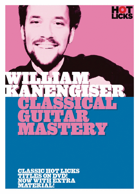 William Kanengiser - Clasical Guitar Mastery