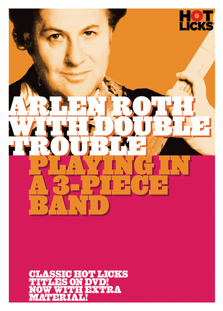 Arlen Roth with Double Trouble - Playing in a 3-Piece Band
