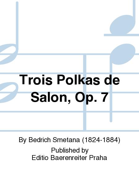 Trois Polkas de Salon, Op. 7