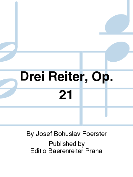 Drei Reiter, Op. 21