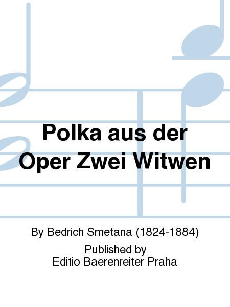 Polka aus der Oper Zwei Witwen