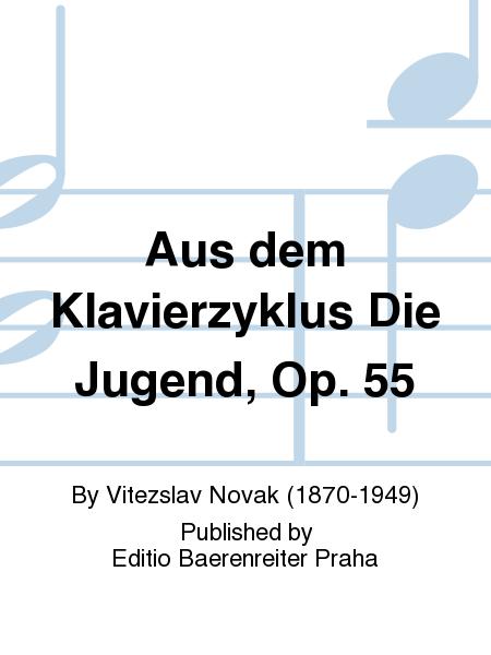 Aus dem Klavierzyklus Die Jugend, Op. 55