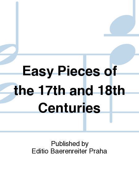 Easy Pieces of the 17th and 18th Centuries