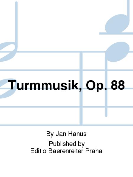 Turmmusik, Op. 88