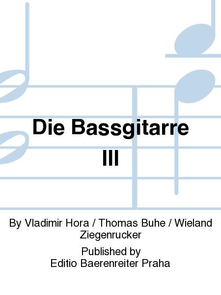 Die Bassgitarre III