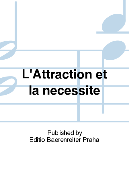 L'Attraction et la necessite