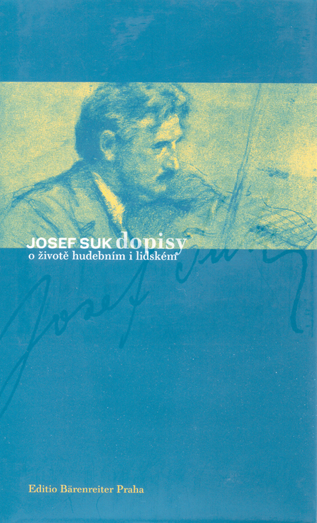 Josef Suk. Letters on his life and his music