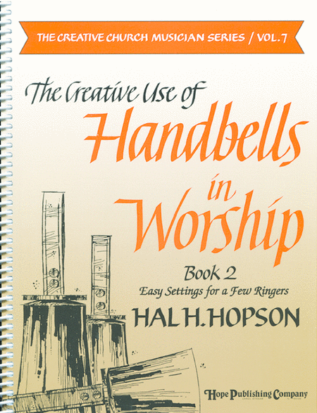 The Creative Use of Handbells in Worship - Book 2