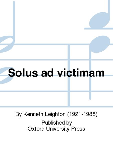 Solus ad victimam
