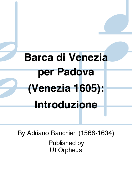 Barca di Venezia per Padova (Venezia 1605): Introduzione