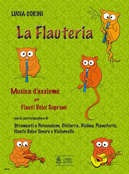La Flauteria. Ensemble music for Treble Recorders, Percussions, Guitar, Violin, Piano, Tenor Recorder and Violoncello