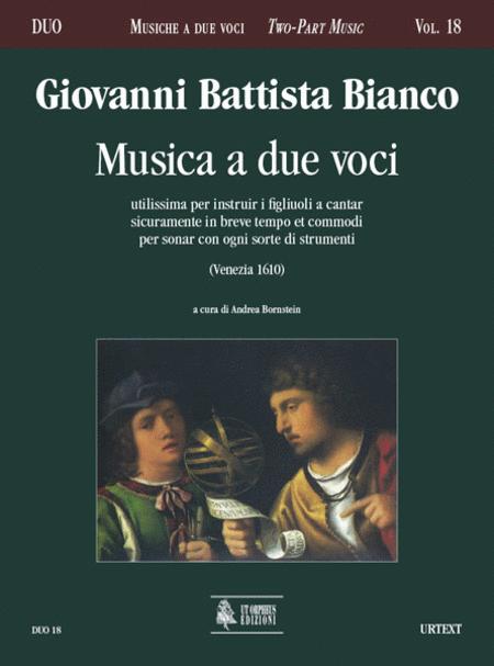 Musica a due voci utilissima per instruir i figliuoli a cantar sicuramente in breve tempo et commodi per sonar con ogni sorte di strumenti (Venezia 1610)