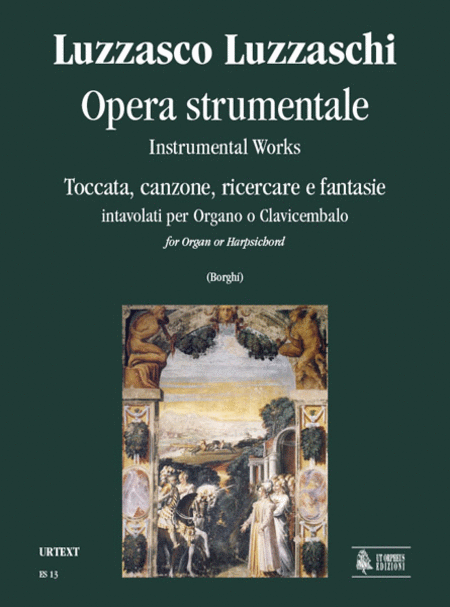 Instrumental Works. Toccata, Canzone, Ricercare and Fantasias for Organ or Harpsichord