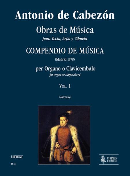 Obras de Musica para Tecla, Arpa y Vihuela. Compendio de Musica (Madrid 1578)