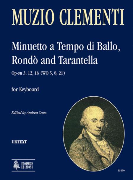 Minuetto a Tempo di Ballo, Rondo and Tarantella Op-sn 3, 12, 16 (WO 5, 8, 21)
