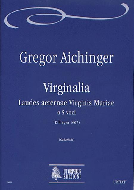 Virginalia. Laudes aeternae Virginis Mariae (Dillingen 1607)