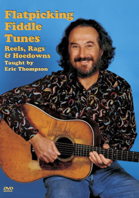 Flatpicking Fiddle Tunes - Reels Rags & Hoedowns