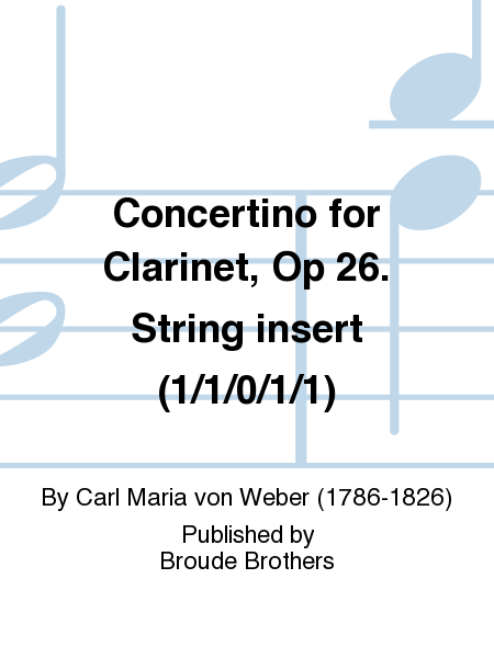 Concertino for Clarinet, Op 26. String insert (1/1/0/1/1)