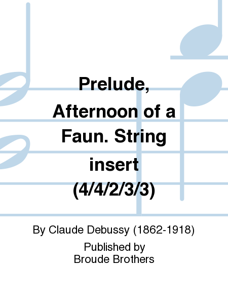 Prelude, Afternoon of a Faun. String insert (4/4/2/3/3)
