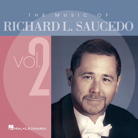 The Music of Richard L. Saucedo - Volume 2