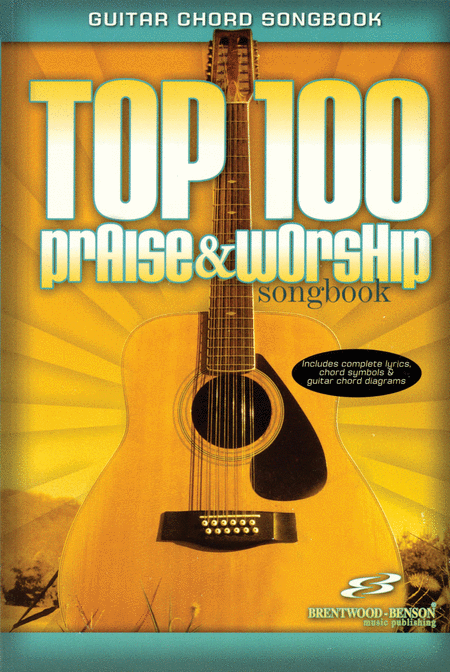 Top 100 Praise & Worship Songbook (Guitar Chord Songbook)