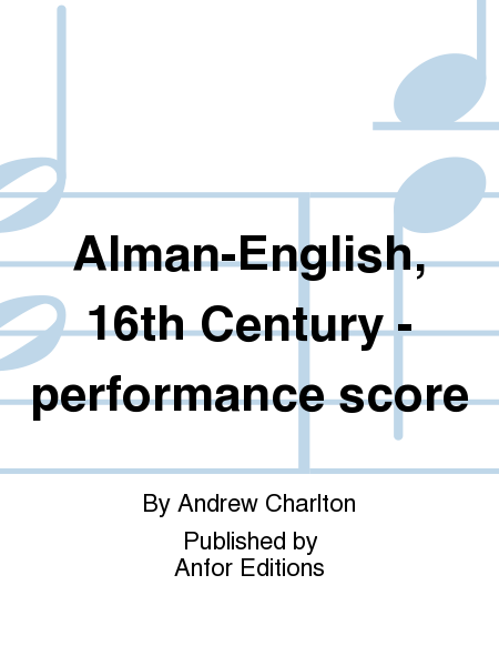 Alman-English, 16th Century - performance score