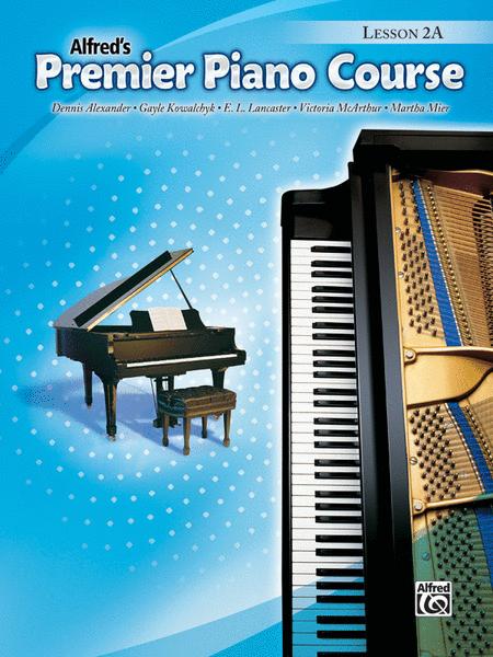 Alfred's Premier Piano Course: Lesson Book 2A