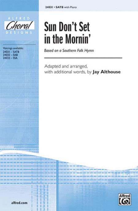 Sun Don't Set in the Mornin' (Based On A Southern Folk Hymn)
