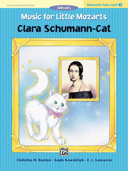 Music for Little Mozarts: Character Solo -- Clara Schumann-Cat, Level 3