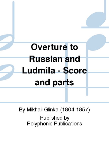 Overture to Russlan and Ludmila - Score and parts