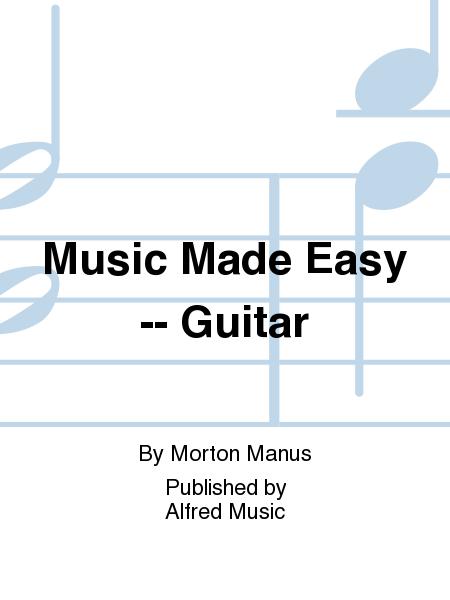 Music Made Easy -- Guitar